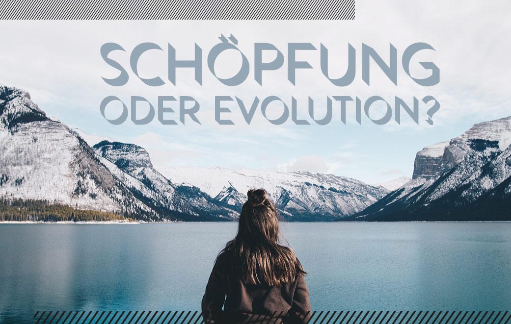 Schöpfung oder Evolution?