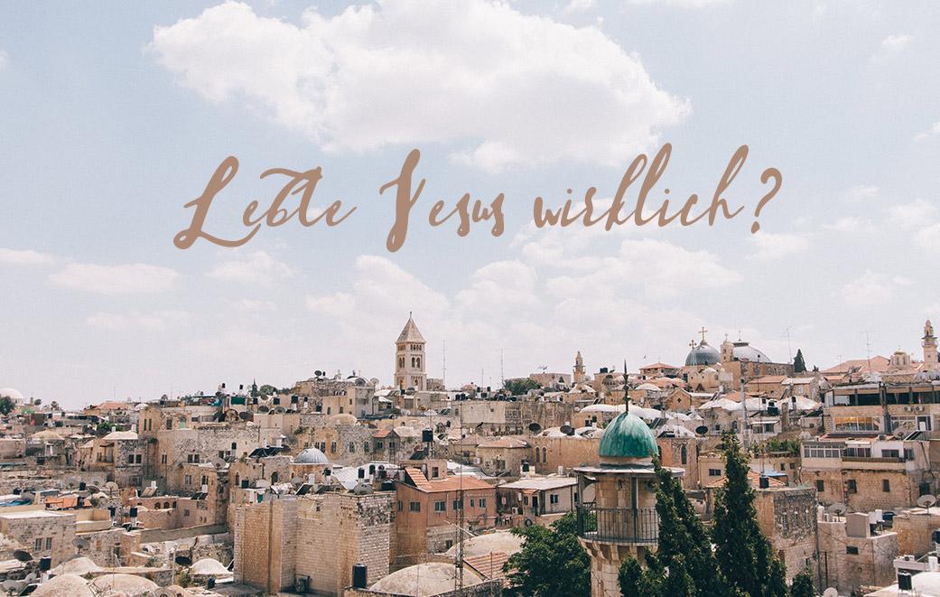 Lebte Jesus wirklich?
