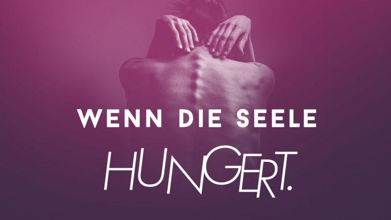 Wenn die Seele hungert. Mein Weg aus der Magersucht und Bulimie